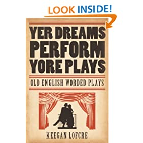 Yer Dreams Perform Yore Plays: Old English Worded Plays