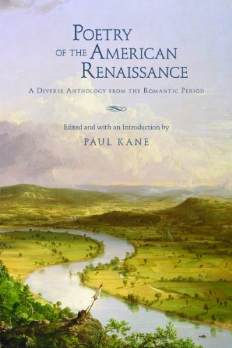Poetry of the American Renaissance: A Diverse Anthology from the Romantic Period (Revised), Paul Kane, ed.