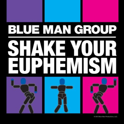 Amazon.com: Shake Your Euphemism: Blue Man Group