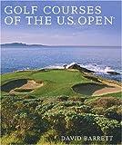 David Barrett Golf Courses of the U.S. Open
