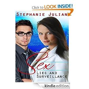 Sex, Lies and Surveillance Stephanie Julian