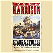 Stars & Stripes Forever: A Novel of Alternate History | Harry Harrison