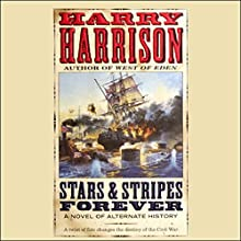 Stars & Stripes Forever: A Novel of Alternate History (       UNABRIDGED) by Harry Harrison Narrated by Robin Bloodworth