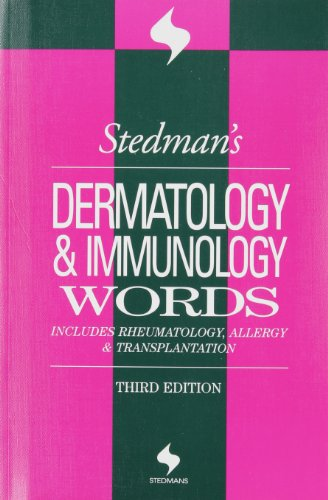 Stedman's Dermatology & Immunology Words: Includes Rheumatology, Allergy, and Transplantation (Stedman's Word Books)