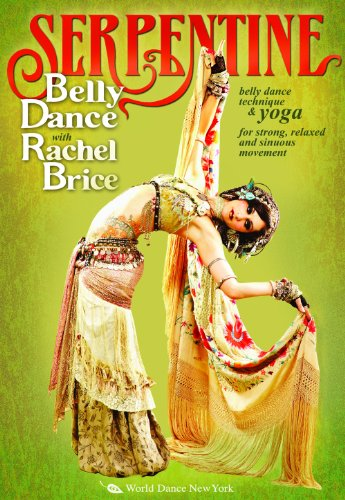 Serpentine - Belly Dance with Rachel Brice: Bellydance Technique and Yoga for Strong, Relaxed and Sinuous Movement DVD