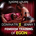 Femdom Training of Egon: Dominatrix Jenny | Nadine Leilani