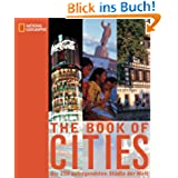 National Geographic Book of Cities. Die 250 aufregendsten Städte der Welt
