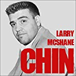 Chin: The Life and Crimes of Mafia Boss Vincent Gigante | Larry McShane
