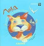 Moka. El gato que queria volar (Autoestima/ Self Esteem) (Spanish Edition)