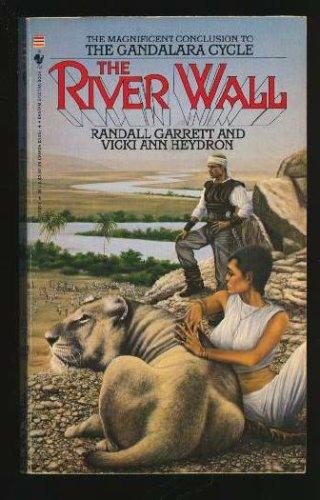 The River Wall (Gandalara Cycle book 7), RANDALL GARRETT, VICKI ANN HEYDRON