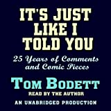 Its Just Like I Told You: 25 Years of Comments and Comic Pieces