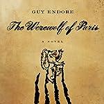 The Werewolf of Paris: A Novel | Guy Endore