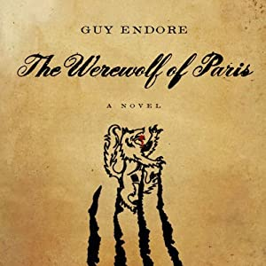 The Werewolf of Paris: A Novel | [Guy Endore]