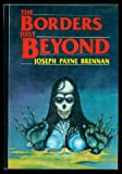The Borders Just Beyond (0937986801) by Brennan, Joseph Payne