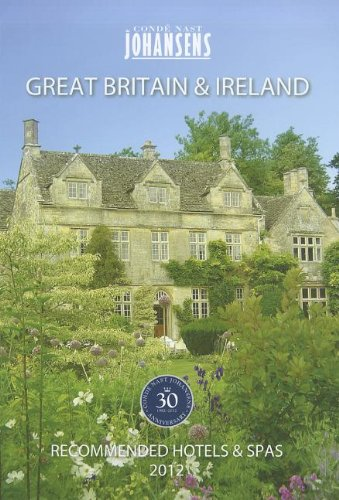 CONDE' NAST JOHANSENS RECOMMENDED HOTELS AND SPAS GREAT BRITAIN AND IRELAND 2012 (Conde Nast Johansen's Great Britain & Ireland: Recommended Hotels & Spas)