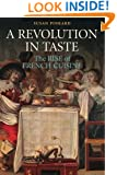 A Revolution in Taste: The Rise of French Cuisine, 1650-1800
