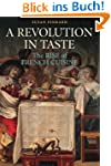 A Revolution in Taste: The Rise Of Fr...