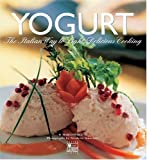 img - for Yogurt: The Italian Way to Light, Delicious Cooking by Perez, Chef Marco (2004) Hardcover book / textbook / text book