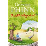 Little Village School (Barton in the Dale)by Gervase Phinn