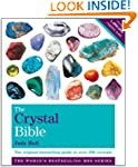 The Crystal Bible, Volume 1: The defi...
