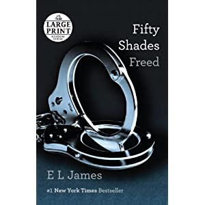 Fifty Shades Freed: Book Three of the Fifty Shades Trilogy (Random House Large Print)