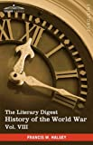 The Literary Digest History of the World War, Vol. VIII (in ten volumes, illustrated): Compiled from Original and Contemporary Sources: American, ... and the Balkans August 1914 - October 1918 by Francis W. Halsey