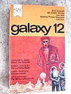 Galaxy 12 ; Eine Auswahl der besten Stories…