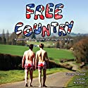Free Country: A Penniless Adventure the Length of Britain Audiobook by George Mahood Narrated by Kris Dyer