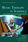 img - for Music Therapy in Schools: Working with Children of All Ages in Mainstream and Special Education book / textbook / text book