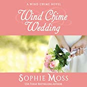Wind Chime Wedding: Wind Chime, Book 2 | Sophie Moss