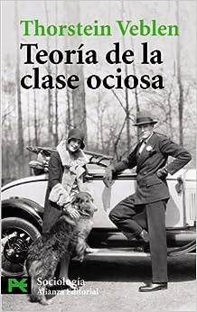 Teoria De La Clase Ociosa / Theory of the Leisure Class (Ciencias