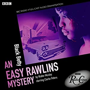 Easy Rawlins: Black Betty (BBC Radio Crimes) Radio/TV Program