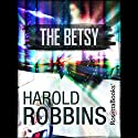 The Betsy Audiobook by Harold Robbins Narrated by Kevin Stillwell