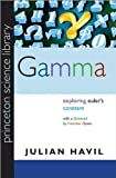 Gamma: Exploring Euler's Constant (Princeton Science Library) (0691099839) by Havil, Julian