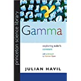 Gamma: Exploring Euler's Constant (Princeton Science Library)by Freeman Dyson