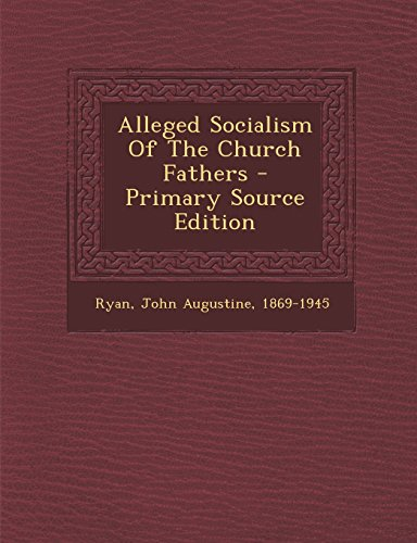Alleged Socialism of the Church Fathers - Primary Source Edition