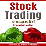 Stock Trading: Cut Through the BS! | Jonathan Marlow