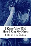 img - for I Know Very Well How I Got My Name: A Novella book / textbook / text book