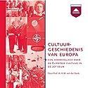 Cultuurgeschiedenis van Europa: Een hoorcollege Europese Cultuur in de 20e eeuw Hörbuch von H. W. von der Dunk Gesprochen von: H. W. von der Dunk