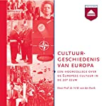 Cultuurgeschiedenis van Europa: Een hoorcollege Europese Cultuur in de 20e eeuw | H. W. von der Dunk