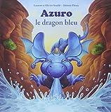 AZURO LE DRAGON BLEU (COLL. MES PTITS ALBUMS)