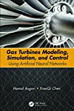 Gas Turbines Modeling, Simulation, and Control: Using Artificial Neural Networks