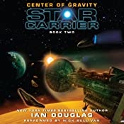 Center of Gravity: Star Carrier, Book Two | [Ian Douglas]
