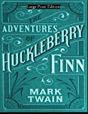 Image of Adventures of Huckleberry Finn: Large Print Edition
