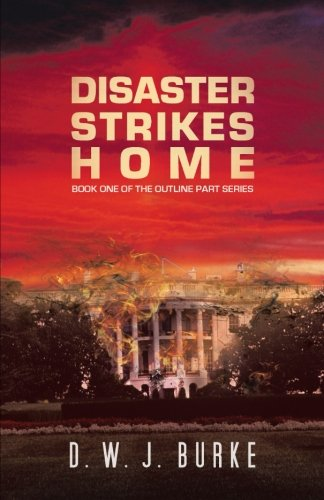 Disaster Strikes Home: Book One Of The Outline Part Series front-1064961