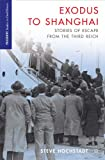 Exodus to Shanghai (Palgrave Studies in Oral History)
