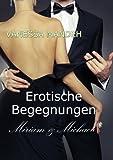Erotische Begegnungen: Miriam und Michael TOP KAUF