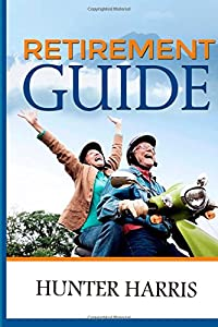 Retirement Guide: Financial Planning to Help You Retire Early and Happy by CreateSpace Independent Publishing Platform