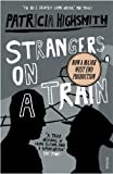 Strangers on a Train (0099283077) by Highsmith, Patricia