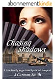 Chasing Shadows: A true family saga from Spain to Liverpool (English Edition)